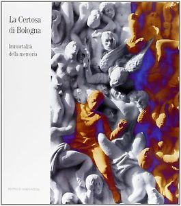 Certosa di Bologna - immortalità della memoria