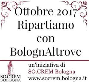 Ottobre 2017 - nuove visite BolognAltrove