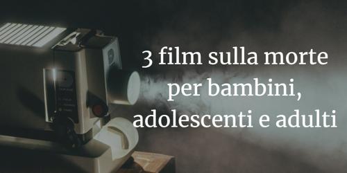 3 film sulla morte
