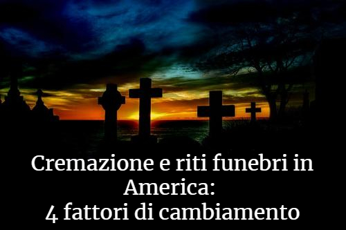 Cremazione e riti funebri in America