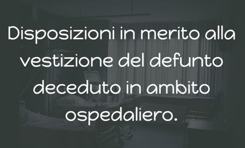 Emilia Romagna: disposizioni sulla vestizione dei defunti