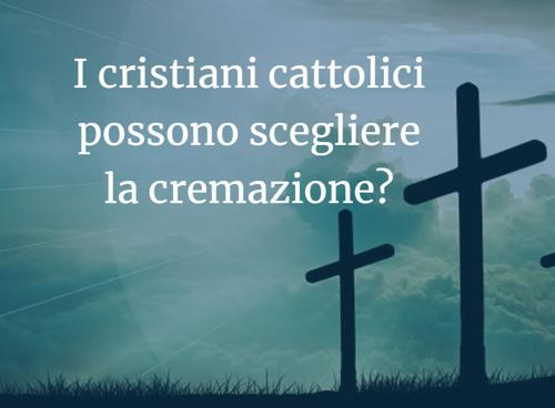 I cattolici e la cremazione